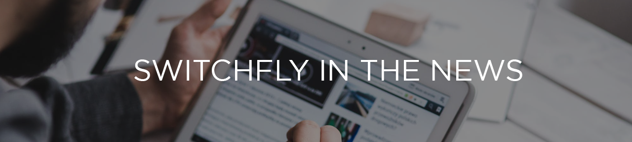 SWITCHFLY-IN-THE-NEWS